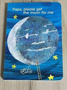 新品英語絵本 エリックカール papa,get the moon for me