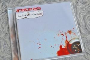 【洋楽CD★同梱可能】即決 American Eyes (アメリカンアイズ) 『 Never Trust Anything That Bleeds! 』【CD-13411】