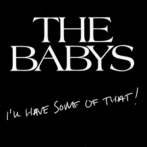 ◆◆THE BABYS◆I'LL HAVE SOME OF THAT! ベイビーズ アイル・ハヴ・サム・オブ・ザット! 2014年作 国内盤 即決 送料込◆◆