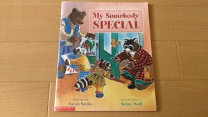『MY SOMEBODY SPECIAL』Sarah Weeks / Ashley Wolff 英語絵本 ペーパーバック