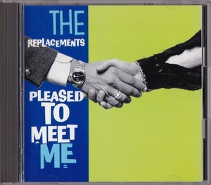 The Replacements / Pleased To Meet Me (日本盤CD) リプレイスメンツ