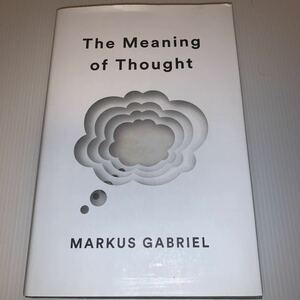 The Meaning of Thought 思考の意味 M.ガブリエル著