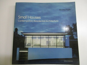 A105-60 洋書 Small Houses Contemporary Residential Architecture Nicolas Pople UNIVERSE