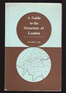 """☆""""A Guide to the Structure of London ペーパーバック """"Maurice Ash (著)"""