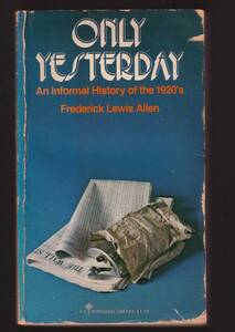 """☆""""ONLY YESTERDAY An Informal History of 1920 ペーパーバック """"Frederick Lewis Allen (著)"""