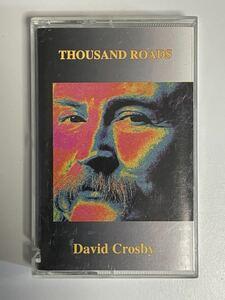 輸入盤カセット カット盤・DAVID CROSBY・デヴィッド・クロスビー「THOUSAND ROADS」 サウザンド・ローズ!!