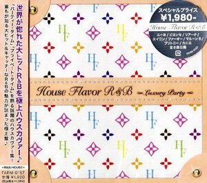 HOUSE FLAVOR R&B~LUXURY PARTY~
