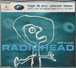 RADIOHEAD / レディオヘッド /HIGH & DRY / PLANET TELEX /UK盤/中古CDS!!49306