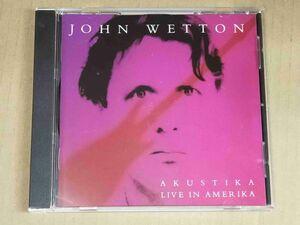 ジョンウェットン JOHN WETTON / AKUSTIKA LIVE IN AMERIKA CD f904