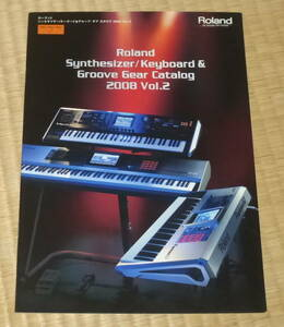 Roland Synthesizer Keyboard 2008 Vol.2 ☆ ローランド カタログ キーボード シンセサイザー