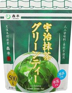 500g 共栄製茶 0cVJe h6nKD 宇治抹茶グリーンティー 森半