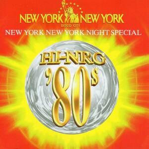ユーロビート/ディスコ★HI-NRG '80S PRESENTS NEW YORK NEW YORK NIGHT SPECIAL★ニューヨーク・ニューヨーク★解説:松本みつぐ