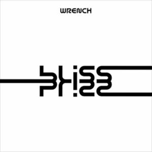 bliss WRENCH 【CD-R】 VODL-60472-LOD