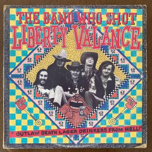 The Band Who Shot Liberty Valance Outlaw Death Lager Drinkers From Hell /LP/サイコビリー