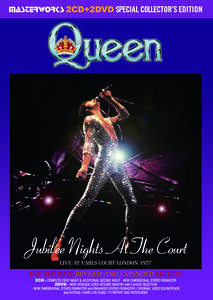 QUEEN / JUBILEE NIGHTS AT THE COURT=REVISED AND EXPANDED - EARLS COURT LONDON 1977