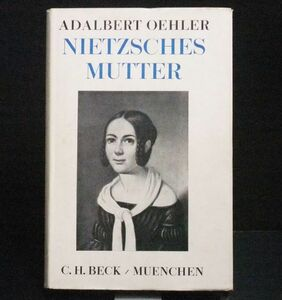 ★〓ドイツ語〓 『ニーチェの母』 ADALBERT OEHLER NIETZSCHES MUTTER C.H.BECK MUENCHEN★