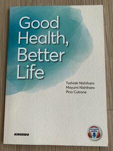 Good Health,Better Life