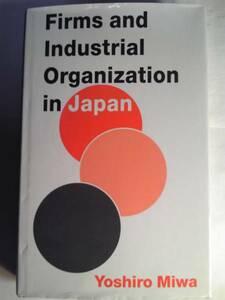 英語/三輪芳朗著「日本の企業と産業組織Firms and Industrial Organization in Japan」 Macmillan Press Ltd発行