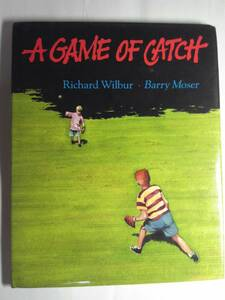 英語/絵本「The game of catch/キャッチボール」 Richard Wilbur著 Barry Moser画