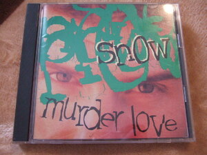CD 2ndアルバム SNOW マーダー・ラヴ Murder Love SEXY GIRL ANYTHING FOR YOU