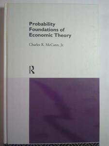 英語経済「経済理論の確率の基礎Probability Foundation of Economic Theory」Charles R.McCann Jr著