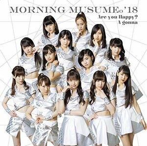 モーニング娘。'18 / Are you Happy?/A gonna(初回生産限定盤A)(DVD付)    シングルCD+DVD
