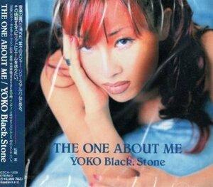 ■ YOKO Black.Stone [ THE ONE ABOUT ME ] 新品 未開封 CD 即決 送料サービス ♪