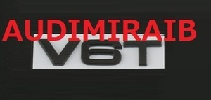 アウディ V6T エンブレム サイド フェンダー リア トランク 黒 ブラック A4 A3 A5 A6 A1 Q3 Q5 Q7