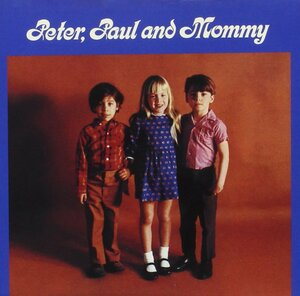 【CD】Peter, Paul and Mary(ピーター・ポール&マリー)「Peter, Paul and Mommy」ー歌詞・対訳付ー 匿名配送・送料無料