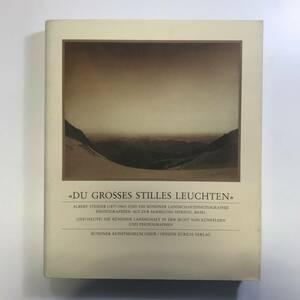 Du grosses stilles Leuchten Albert Steiner (1877-1965) und die Bundner Landschaftsphotographie gg00035_h2