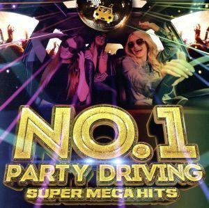 NO.1 PARTY DRIVING -SUPER MEGA HITS- mixed by ATAKARA/(オムニバス)