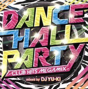 DANCEHALL PARTY-CLUB HITS MEGA