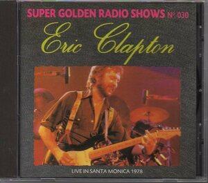 エリック・クラプトン/ERIC CLAPTON「Live in Santa Monica 1978」