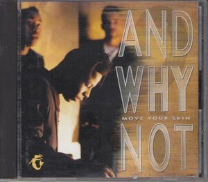 AND WHY NOT - Move Your Skin /英国ポップ/国内盤/CD
