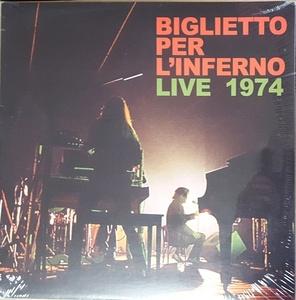 Biglietto Per L'Inferno - Live 1974 限定再発アナログ・レコード