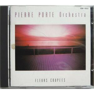 ○○○ Fleurs Coupees / Pierre Porte Orchestra (Fly Day Night Fantasy / Pierre Porto) ○ ○ ○