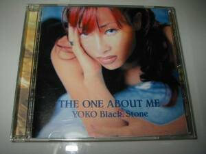 ★YOKO Black.Stone(ヨーコブラックストーン)【THE ONE ABOUT ME】CD・・・can't get enough/Private Party/Gonna Be Ready/石黒洋子