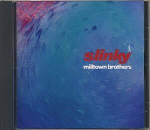 CD ミルタウン・ブラザーズ スリンキー