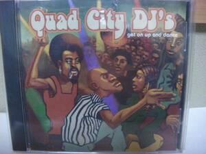 CD QUAD CITY DJ'S get on up and dance